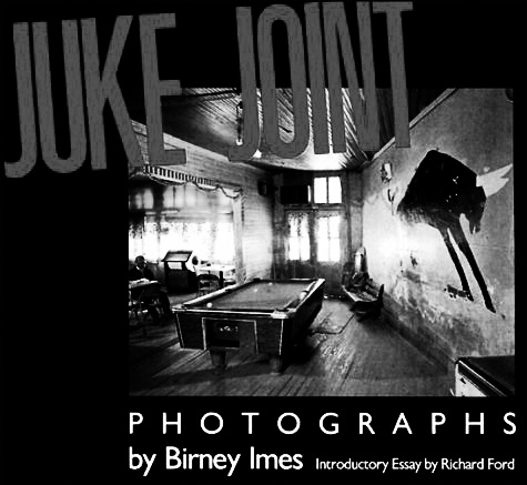 0020-Juke-Joint-Birney-Imes-Afterhours-Sleaze-and-Dignity-copy.jpg