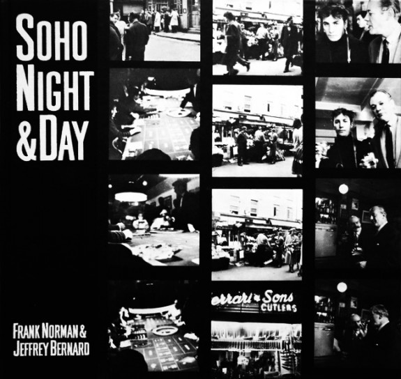 Soho-Night-Day-Frank-Norman-Jeffrey-Bernard-Afterhours-Sleaze-and-Dignity-575x544-1.jpg
