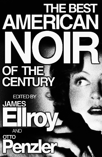 The-Best-American-Noir-Of-The-Century-James-Ellroy-Otto-Penzler-James-M-Cain-Mickey-Spillaine-Evan-Hunter-Elmore-Leonard-Dennis-Lehane-Patricia-Highsmith-William-Gay-Afterhours-Sleaze-and-Dignity-2.jpg