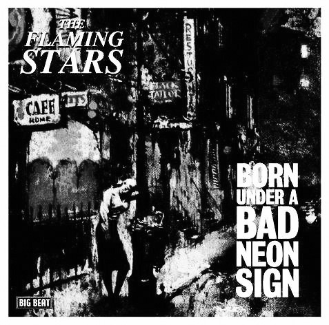 The-Flaming-Stars-Born-Under-A-Bad-Neon-Sign-Big-Beat-copy1.jpg
